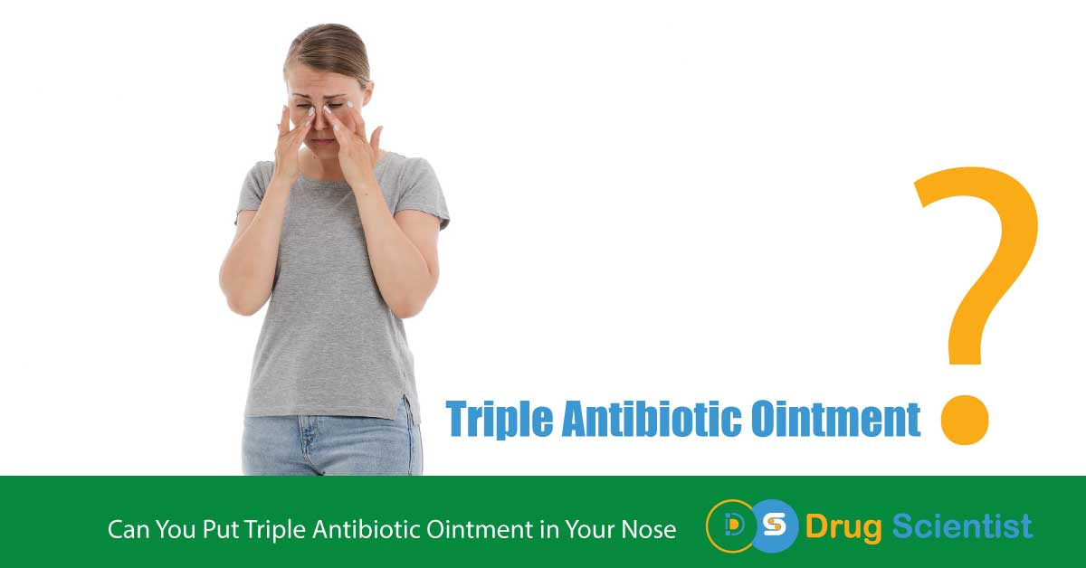 Can You Put Triple Antibiotic Ointment in Your Nose?